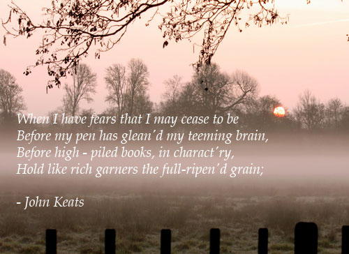 when i have fears keats essay When i have fears that i may cease to be analysis essay by keats resolves his fears by asserting the unimportance when i have fears that i may cease to be.